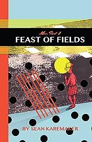 Feast of Fields Vol. 1