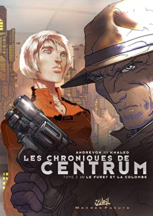 Les chroniques de Centrum Vol. 2: Le furet et la colombe