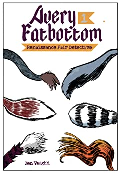 Avery Fatbottom: Renaissance Fair Detective #1