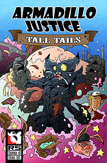 Armadillo Justice: Tall Tails #6