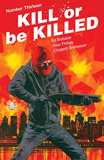 Kill Or Be Killed No.13