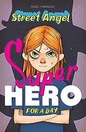 Street Angel: Superhero For A Day