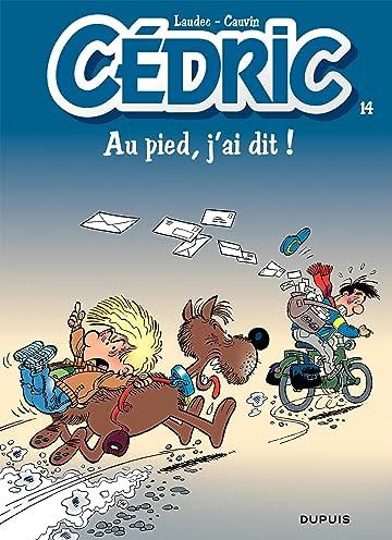 Cédric Vol. 14: AU PIED, J'AI DIT!