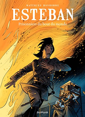 Esteban Vol. 4: Prisonniers du bout du monde