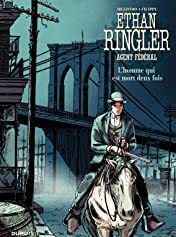 Ethan Ringler, Agent Fédéral Vol. 4: L'homme qui est mort deux fois