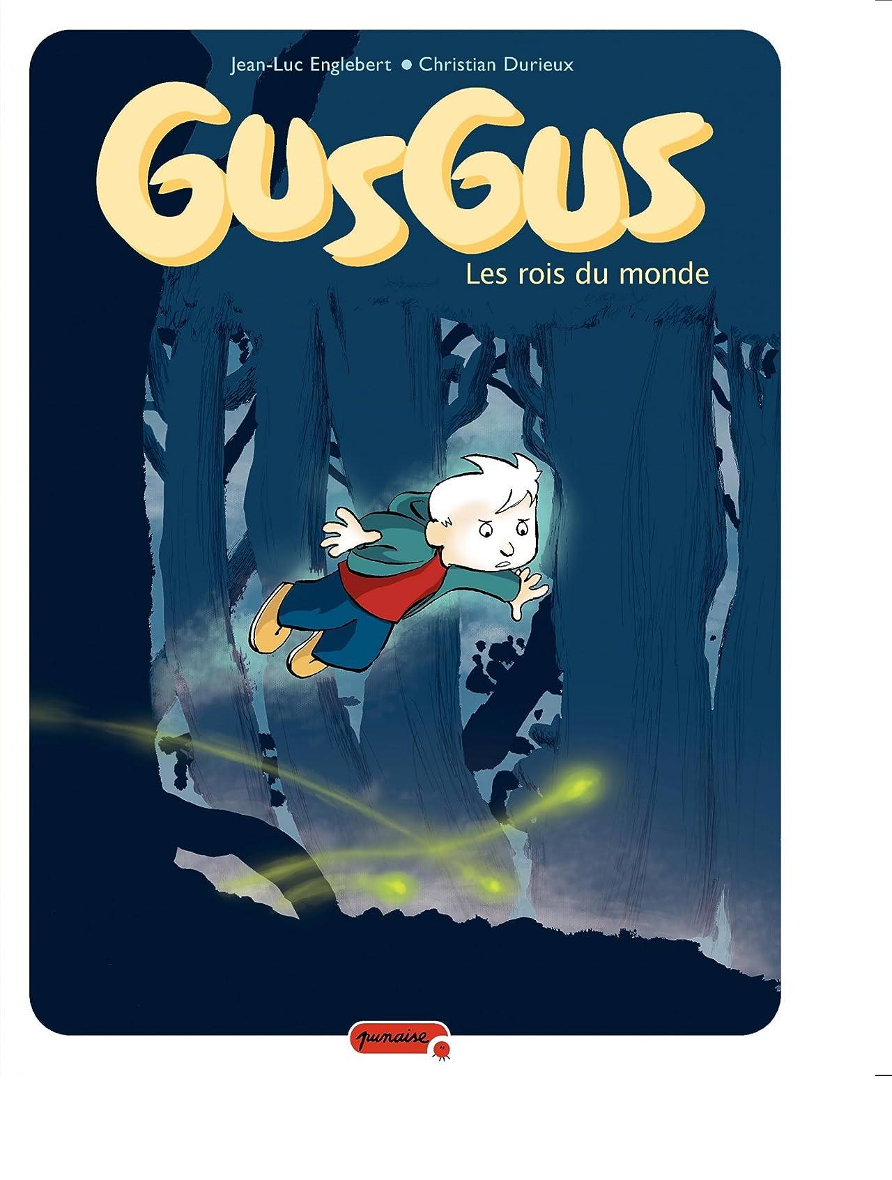 Gusgus Vol. 1: Les rois du monde