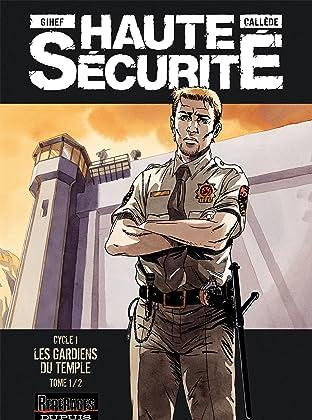 Haute sécurité Vol. 1: Les gardiens du temple- tome 1/2