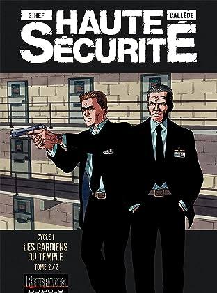 Haute sécurité Vol. 2: Les gardiens du temple- tome 2/2