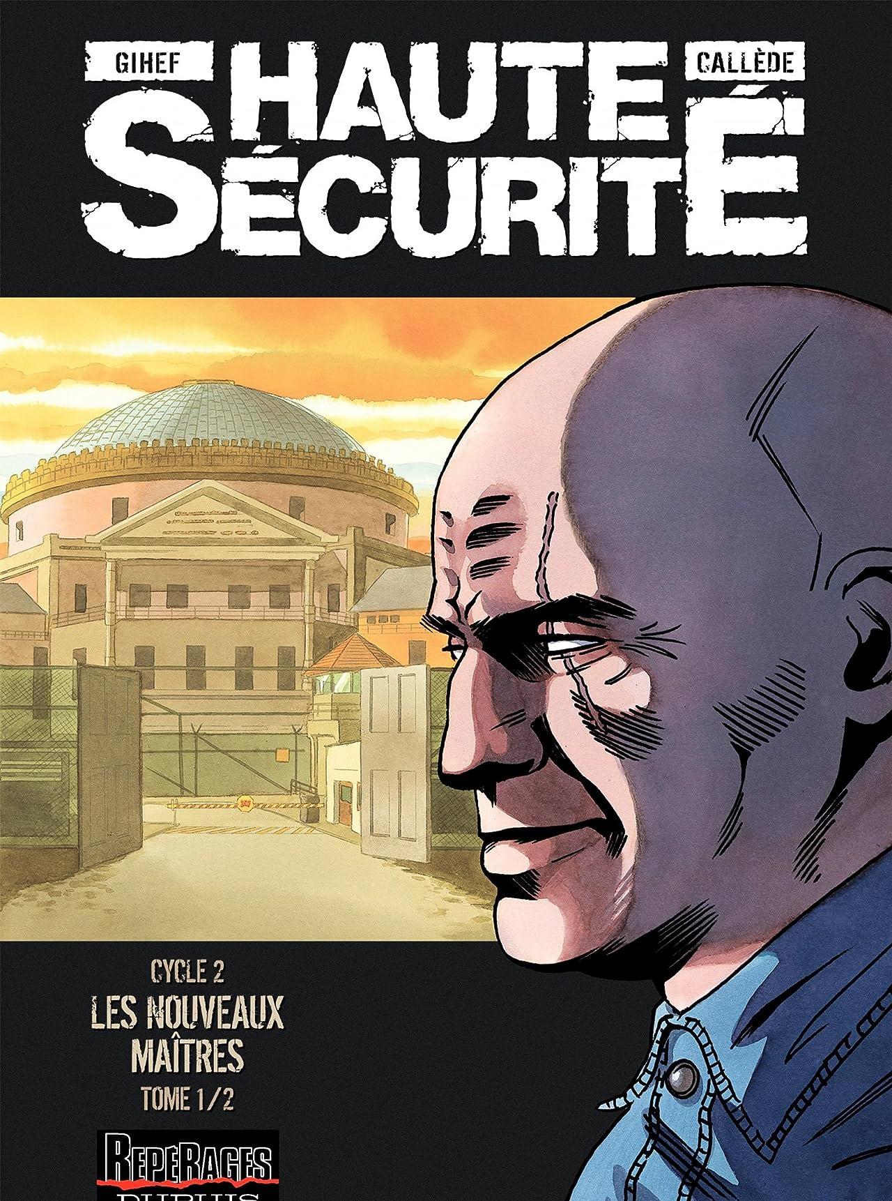 Haute sécurité Vol. 3: Les nouveaux maîtres- tome 1/2