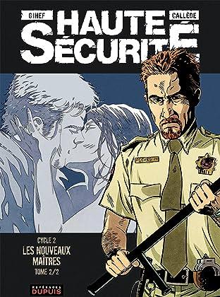 Haute sécurité Vol. 4: Les nouveaux maîtres- tome 2/2