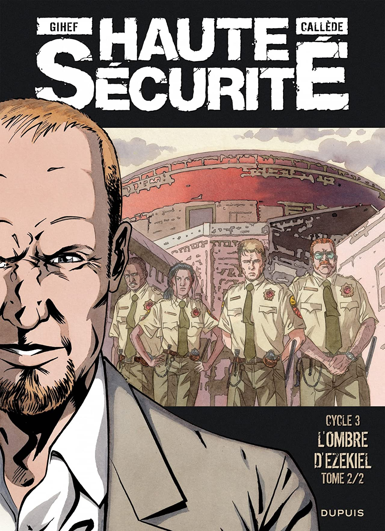 Haute sécurité Vol. 6: L'ombre d'Ezekiel- tome 2/2