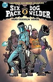 SixPack and Dogwelder: Hard Travelin' Heroz (2016-2017)