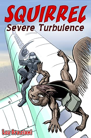 Squirrel #2: Severe Turbulence