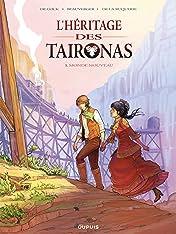 L'héritage des Taïronas Vol. 1: Monde nouveau