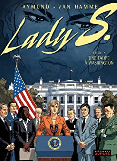 Lady S. Vol. 5: Une taupe à Washington