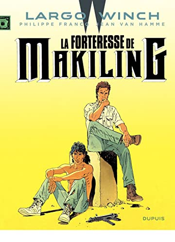 Largo Winch Vol. 7: La Forteresse de Makiling