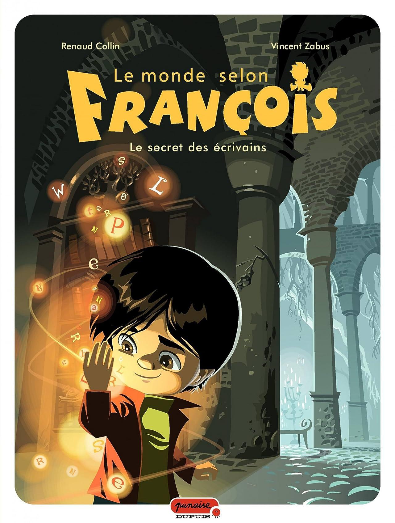 Le monde selon François Vol. 1: Le secret des écrivains