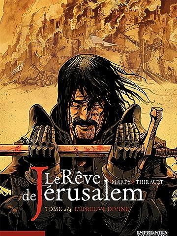 Le rêve de Jérusalem Vol. 2: L'Epreuve divine