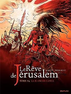 Le rêve de Jérusalem Tome 3: La blanche lance