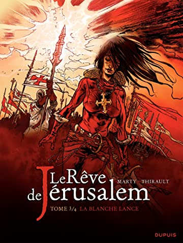 Le rêve de Jérusalem Vol. 3: La blanche lance
