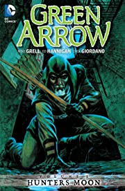 Green Arrow (1988-1998) Tome 1: Hunters Moon