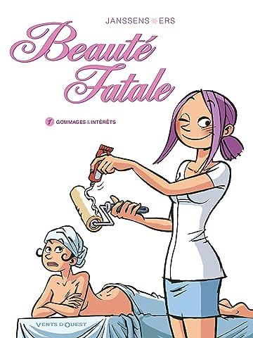 Beauté Fatale Vol. 1: Gommages & intérêts