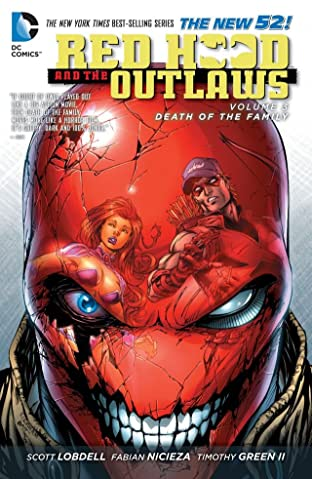 Red Hood and the Outlaws (2011-2015) Vol. 3: Death of the Family
