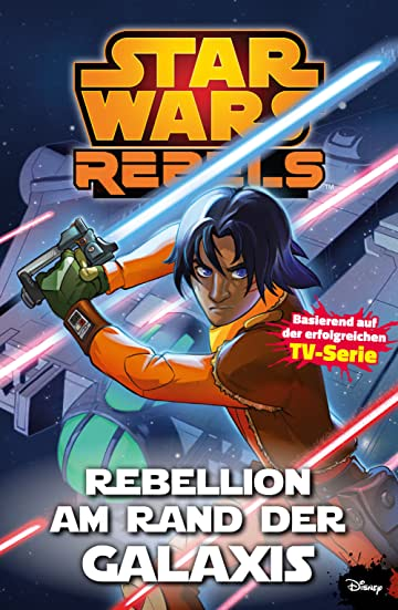 Star Wars Rebels Vol. 3: Rebellion am Rande der Galaxis