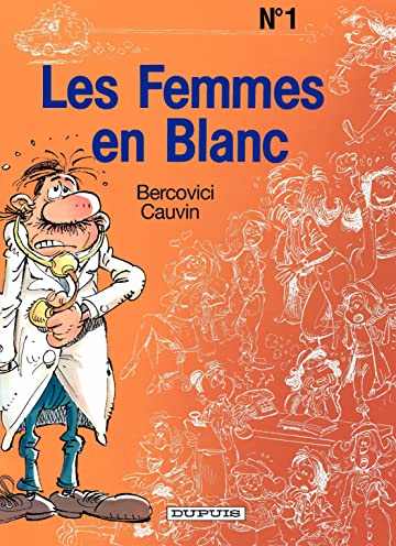 Les Femmes en Blanc Vol. 1: LES FEMMES EN BLANC
