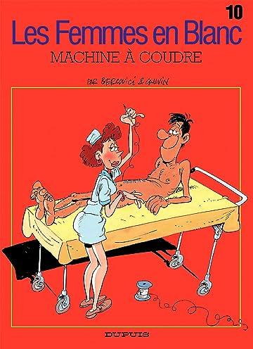 Les Femmes en Blanc Vol. 10: MACHINE A COUDRE