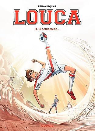 Louca Vol. 3: Si seulement...