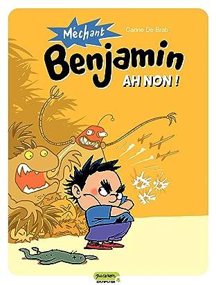 Méchant Benjamin Vol. 1: Ah non !