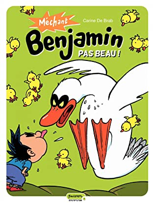 Méchant Benjamin Vol. 2: Pas beau !
