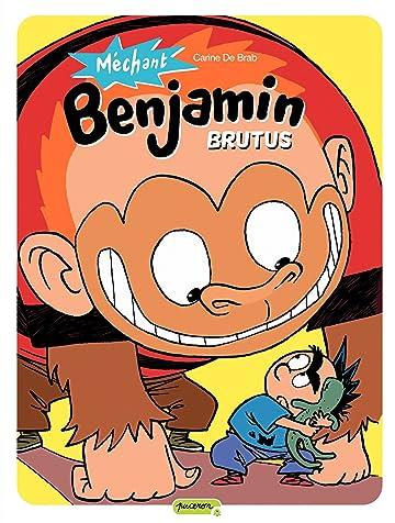 Méchant Benjamin Vol. 3: Brutus