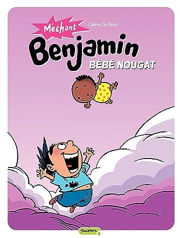 Méchant Benjamin Vol. 4: Bébé nougat
