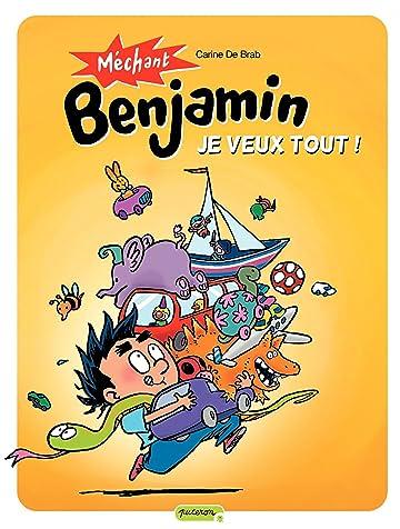 Méchant Benjamin Vol. 5: Je veux tout ! (T5)