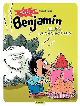 Méchant Benjamin Vol. 6: Beurk, le chou fleur!