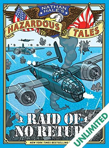 Nathan Hale's Hazardous Tales: A World War II Tale of the Doolittle Raid (Raid of No Return)