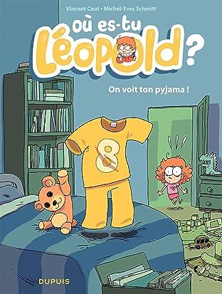 Où es-tu Léopold ? Vol. 1: On voit ton pijama !