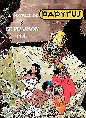Papyrus Vol. 25: Le Pharaon fou (L'Odyssée de Papyrus III)