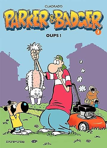 Parker et Badger Vol. 2: Oups !