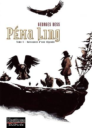Péma Ling Tome 4: Naissance d'une légende