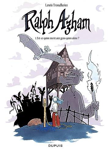 Ralph Azham Vol. 1: Est-ce qu'on ment aux gens qu'on aime ?
