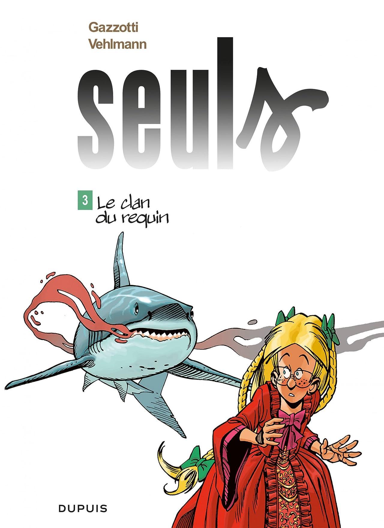 Seuls Vol. 3: Le clan du requin