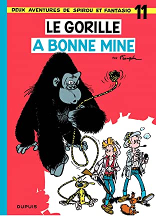 Spirou et Fantasio Vol. 11: LE GORILLE A BONNE MINE