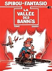 Spirou et Fantasio Vol. 41: LA VALLEE DES BANNIS