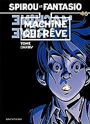 Spirou et Fantasio Vol. 46: MACHINE QUI REVE