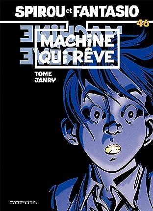 Spirou et Fantasio Tome 46: MACHINE QUI REVE
