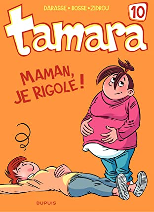 Tamara Vol. 10: Maman, je rigole !