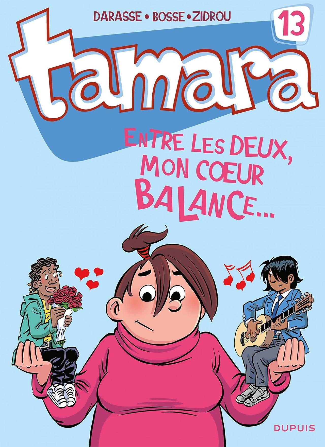 Tamara Vol. 13: Entre les deux, mon coeur balance...